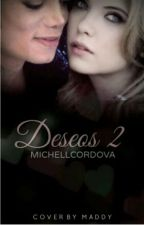 Deseos 2 (MJ y TU) by MichellCordova