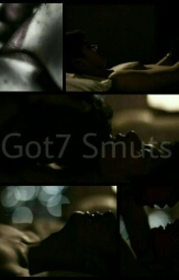 GOT7 Smuts (boyxboy) [On Hold]