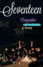 SEVENTEEN - Biografías, Curiosidades y mas by Haneuseyo
