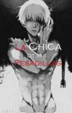 La Chica De Mis Pesadillas {Kaneki & Tú} by taetaebehappy