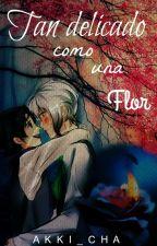 Tan delicado como una flor (LysandroxArmin) by Akki_chan
