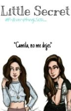 Little Secret ||CAMREN|| by MyEverythingLS021_