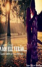 Te espero sorrindo naquele verão... by AnaLiviaDragneel