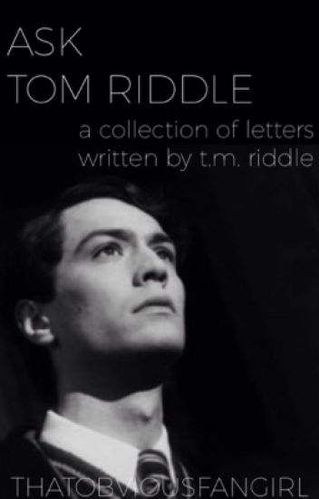 Ask Tom Riddle