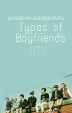 [«in pausa»] Types Of Boyfriends || BTS by ItalianArmy02