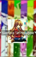 "❤~""Siempre Te Protegere""~❤ by NaoDeNaegi"