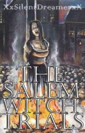 The Salem Witch Trials by XxSilentDreamerxX