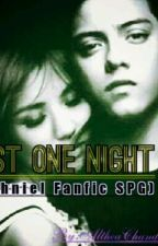 Just One Night (Kathniel SPG) by DyosangKathnielFan_