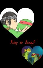 Rikey Or Rasey? by MikeyTmnt05
