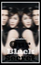 Our Black Secret || ElNella by jeanellediana