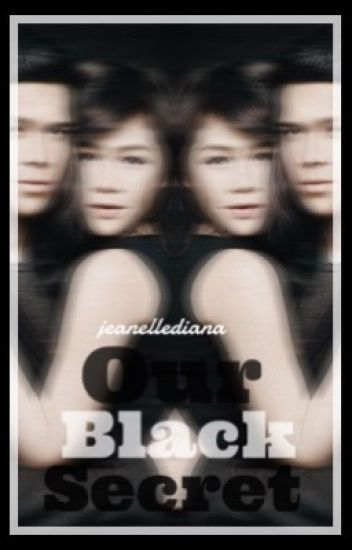 Our Black Secret || ElNella