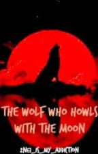 The Wolf Who Howls With The Moon (Lesbian) by 2NE1_Is_My_Addiction