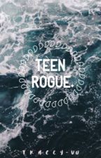 Teen Rogue  by traaceyy