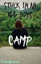Stuck In An All Boys Camp by DeanaForever