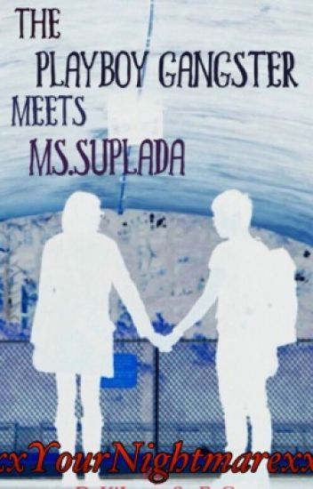 The Playboy Gangster meets Ms.Suplada