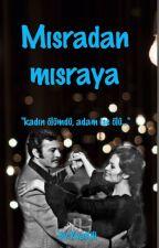 Mısradan Mısraya (Tamamlandı) by RyaKili