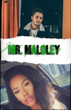 Mr. Maloley (Completed)  by Queen_Randsome21