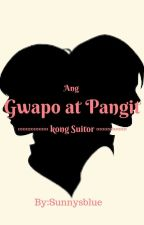 Ang Gwapo at Pangit kong Suitor by sunnysblue
