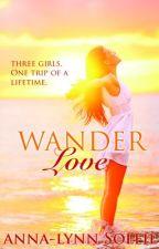 Wanderlove - A New Adult Romance by AnnaLynnSoleil
