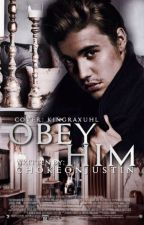 Obey Him | J.M (On Hold) by swallowbieber