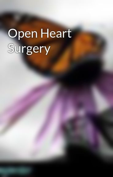 Open Heart Surgery by meganejwriter