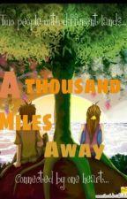 A Thousand Miles Away by HazelTan4
