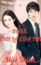 [ Yết-Bình] Boss, anh là của tôi by mongtuong2002