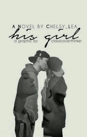 His Girl by chelsy_lea