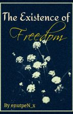 The Existence of Freedom  by enutpeN_x