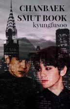 Chanbaek/Baekyeol Oneshots [Smut, Angst + More!] by kyungfusoo