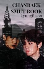 Chanbaek/Baekyeol Smut Oneshots  by kyungfusoo