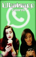 Whatsapp || Camren by camrennuh