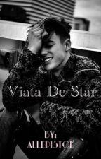 VIATA DE STAR by AllePistol