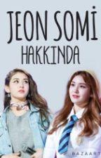 JEON SOMİ HAKKINDA by cevrimicipanda