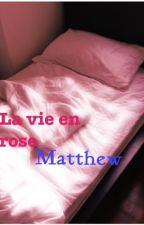 La vie en rose by Matthew504