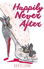 Happily Never After by karylliana
