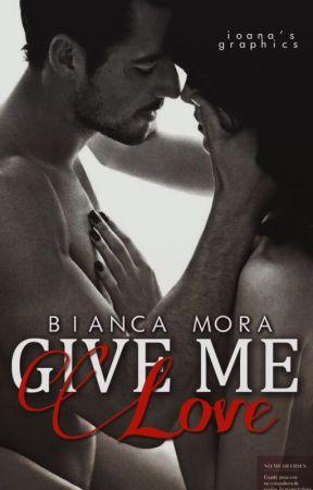Give me Love ( volumul 2) by OAmatoare