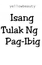 Isang Tulak Ng Pag Ibig  by yellowbeauty