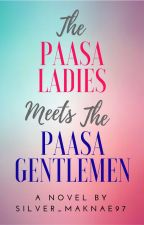 The Paasa Ladies Meets The Paasa Gentlemen [ON HOLD] by jeon_nicole97