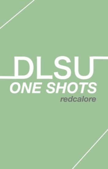 DLSU One Shots