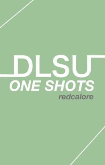 DLSU One Shots