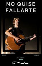 No Quise Fallarte || Niall Horan. by EliiiAaL
