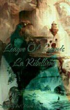 League Of Legends-La Ribellione~L.S.~ by big-fat-mama-llama