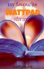 My favorite wattpad stories by mistyblues