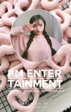 P.M Entertainment °Closed by Aeiami