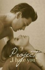 """Project ,,I hate You"""" by selly454"""