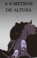 Historia a seis metros de altura. (Editando) by UnaTortugaMas