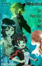 Miraculous FF    Ein Miraculous für Zwei    Leonie__Eis [ON HOLD] by ChatShelly