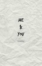 Me & You by sevenology