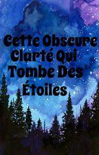 Cette Obscure Clarté Qui Tombe Des Étoiles by Vahina